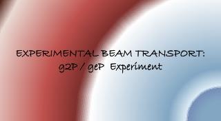 EXPERIMENTAL BEAM TRANSPORT: g2P / geP   Experiment