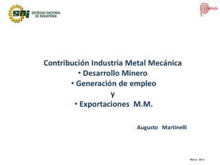 Contribución Industria Metal Mecánica   Desarrollo Minero   Generación de empleo y