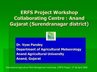 ERFS Project Workshop   Collaborating Centre : Anand Gujarat (Surendranagar district)