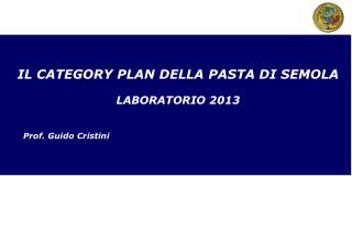 IL CATEGORY PLAN DELLA PASTA DI SEMOLA LABORATORIO 2013