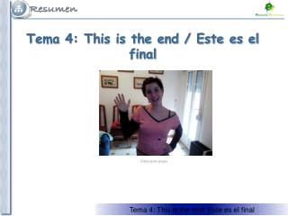 Tema 4: This is the end / Este es el final