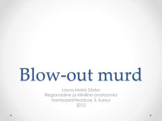 Blow-out murd