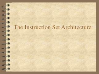 The Instruction Set Architecture