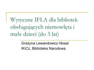 Wytyczne IFLA dla bibliotek obsługujących niemowlęta i małe dzieci (do 3 lat)