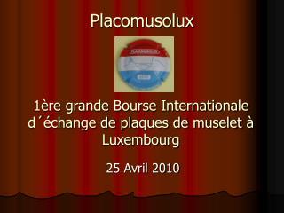 1ère grande Bourse Internationale  d´échange de plaques de muselet à Luxembourg