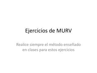 Ejercicios de MURV