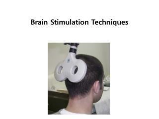 Brain Stimulation  Techniques