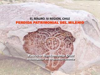 EL MAURO ,  IV REGION, CHILE PERDIDA PATRIMONIAL DEL MILENIO