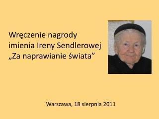 """Wręczenie nagrody  imienia Ireny Sendlerowej  """"Za naprawianie świata"""""""