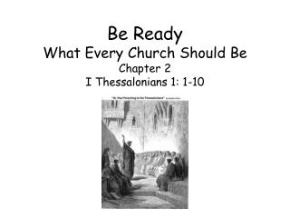 Be Ready What Every Church Should Be Chapter 2 I Thessalonians 1: 1-10
