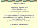 A discussion of  Comparing register and  survey wealth data  F. Johansson and A. Klevmarken    The Impact of Methodologi