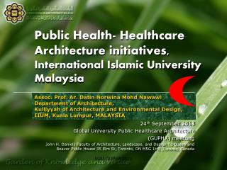 Public Health- Healthcare Architecture initiatives,  International Islamic University Malaysia
