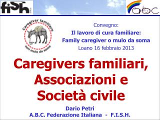 Caregivers  familiari,  Associazioni  e  Società  civile
