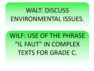 WALT: DISCUSS ENVIRONMENTAL ISSUES.