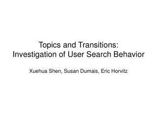 Topics and Transitions:  Investigation of User Search Behavior