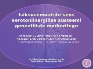 Isiksusemustrite seos serotoniinergilise s�steemi geneetiliste markeritega