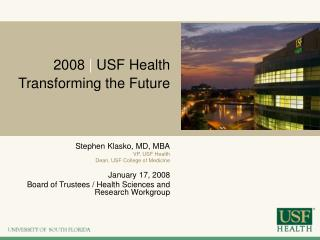 2008  |  USF Health  Transforming the Future
