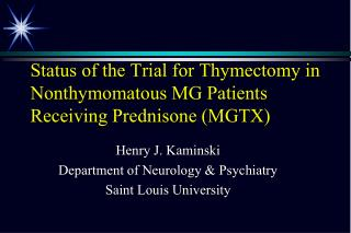 Status of the Trial for Thymectomy in Nonthymomatous MG Patients Receiving Prednisone MGTX