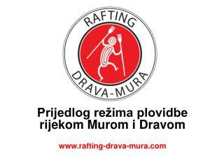 Prijedlog režima plovidbe rijekom Murom i Dravom rafting-drava-mura