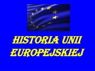 Historia Unii Europejskiej