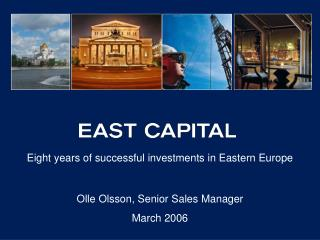Eight years of successful investments in Eastern Europe