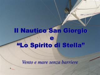 """Il Nautico San Giorgio  e  """"Lo Spirito di Stella"""""""