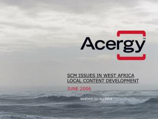 SCM ISSUES IN WEST AFRICA LOCAL CONTENT DEVELOPMENT
