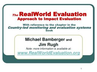 The RealWorld Evaluation Approach to Impact Evaluation  With reference to the chapter in the Country-led monitoring and
