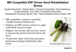 MR Compatible ERF Driven Hand Rehabilitation Device