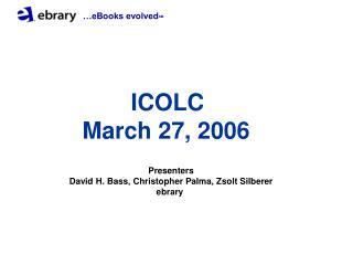 ICOLC March 27, 2006