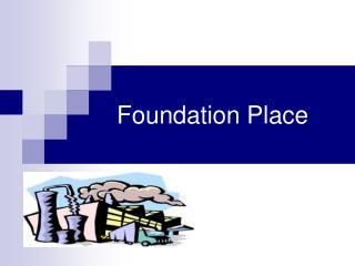 Foundation Place