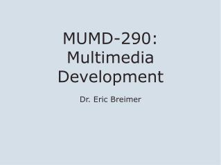MUMD-290: Multimedia Development