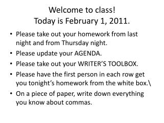 Welcome to class! Today is February 1, 2011.