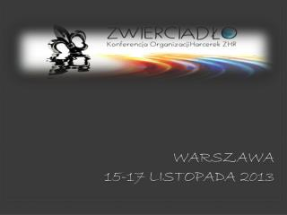 Warszawa 15-17 listopada 2013
