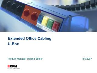 Extended Office Cabling U-Box