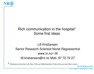 Rich communication in the hospital* Some first ideas