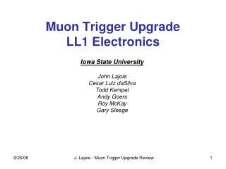 Muon Trigger Upgrade  LL1 Electronics