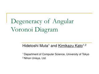 Degeneracy of Angular Voronoi Diagram