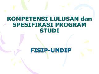 KOMPETENSI LULUSAN dan SPESIFIKASI PROGRAM STUDI