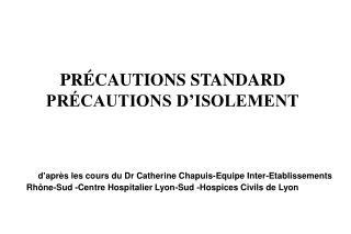 PRÉCAUTIONS STANDARD PRÉCAUTIONS D'ISOLEMENT