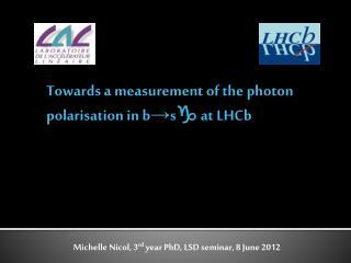 Michelle Nicol, 3 rd  year PhD, LSD seminar, 8 June 2012