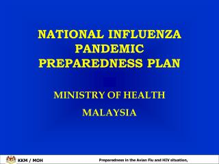NATIONAL INFLUENZA PANDEMIC PREPAREDNESS PLAN MINISTRY OF HEALTH MALAYSIA