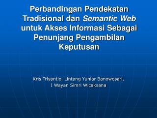 Kris Triyantio, Lintang Yuniar Banowosari,  I Wayan Simri Wicaksana
