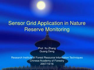 Sensor Grid Application in Nature Reserve Monitoring