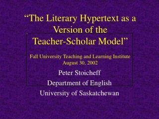 Peter Stoicheff Department of English University of Saskatchewan