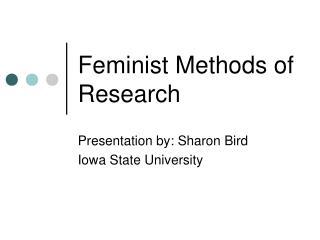 Feminist Methods of Research