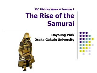JSC History Week 4 Session 1 The Rise of  the Samurai