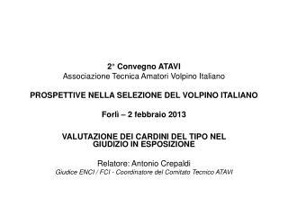 VALUTAZIONE DEI CARDINI DEL TIPO NEL GIUDIZIO IN ESPOSIZIONE Relatore: Antonio Crepaldi