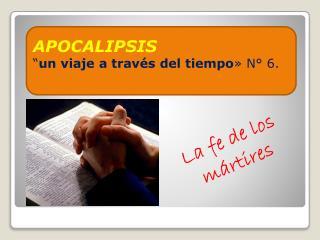 """APOCALIPSIS """" un viaje a través del tiempo » N° 6."""