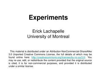 Experiments Erick Lachapelle University of Montreal